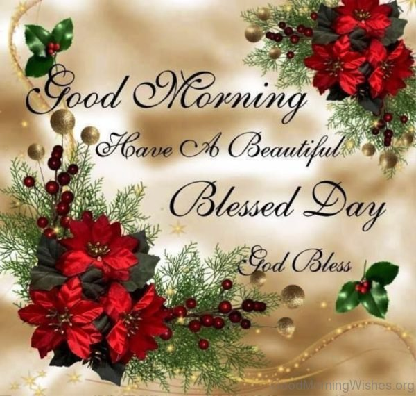Good Morning Have A Beautiful Blessed Day God Bless