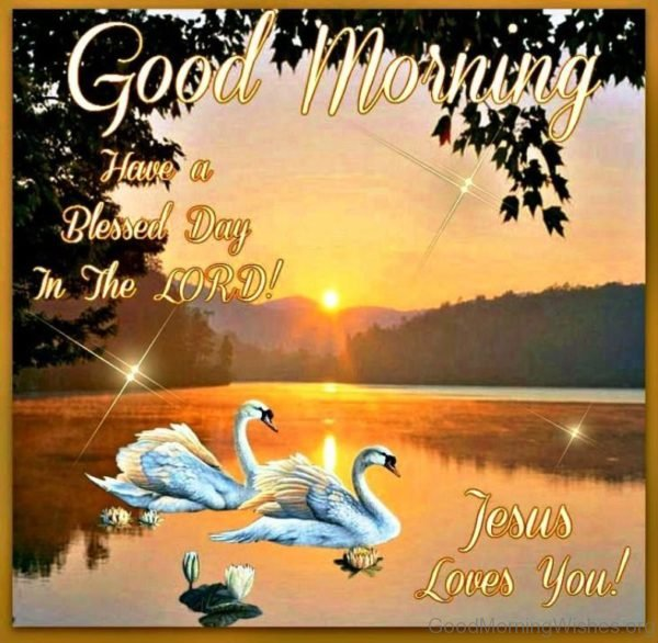 Good Morning Have A Blessed Day In The Lord 2