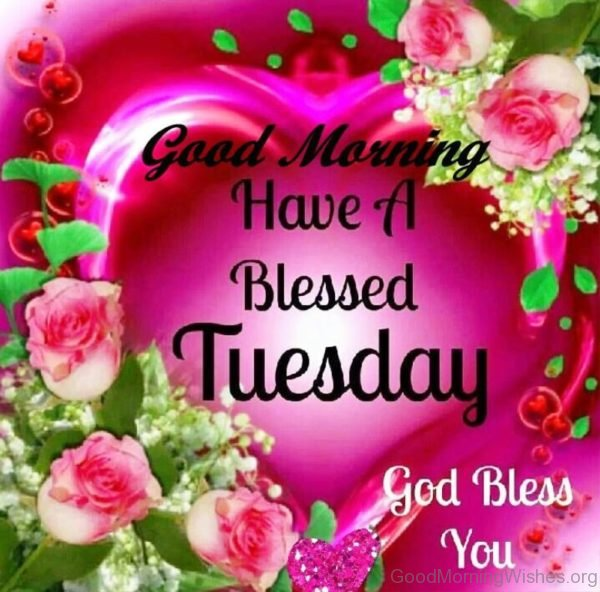 Good Morning Have A Blessed Tuesday