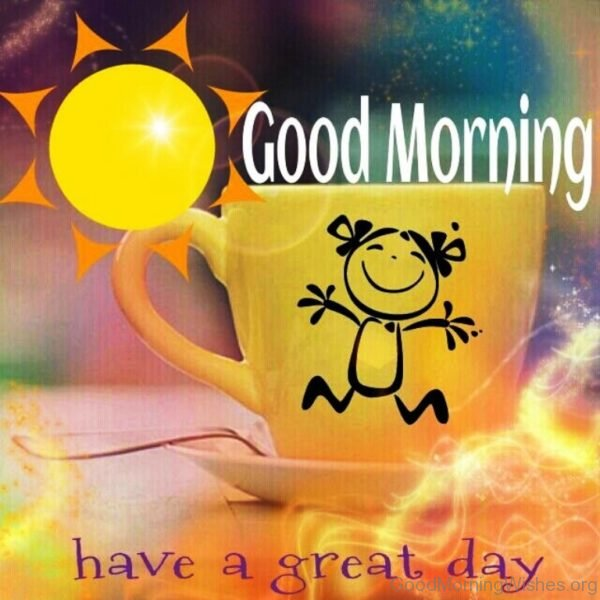 Good Morning Have A Great Day 1