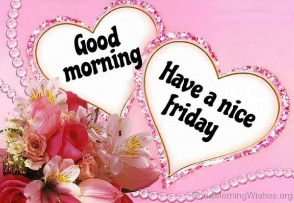 Good Morning Have A Nice Friday