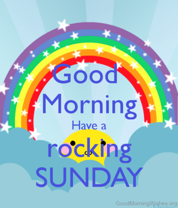 Good Morning Have A Rocking Sunday