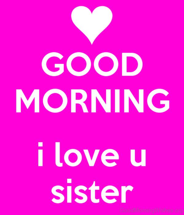 Good Morning I Love U Sister