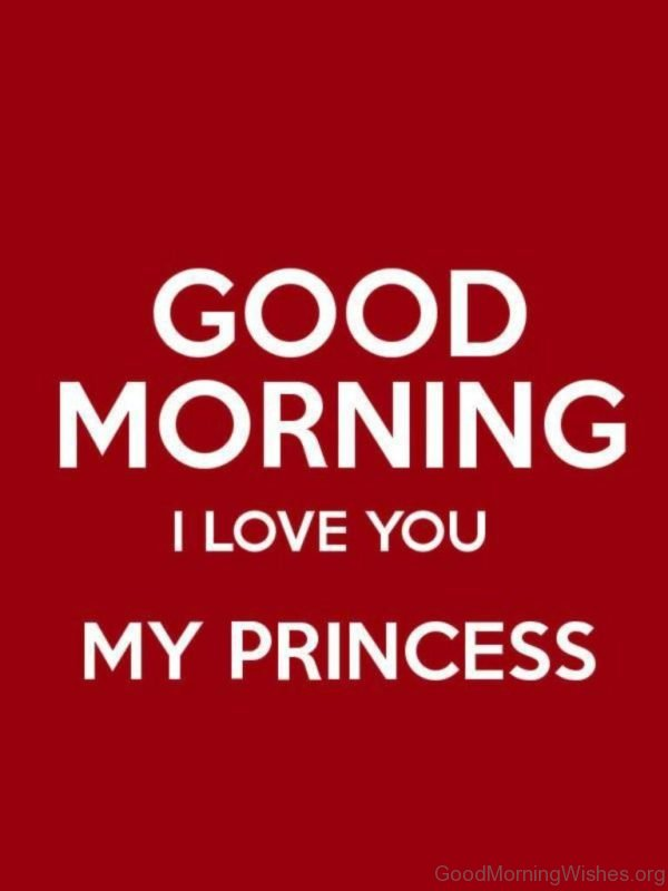 Good Morning I Love You My Princess