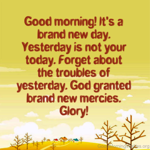 Good Morning Its A Brand New Day