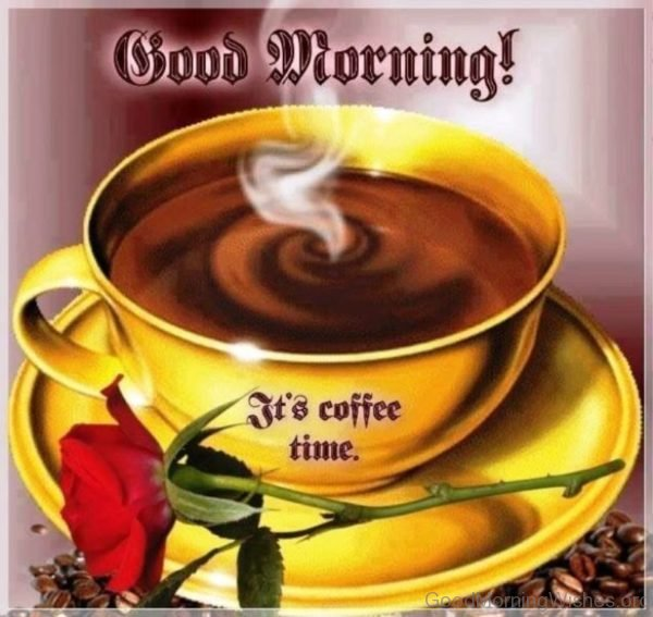 Good Morning Its Coffee Time