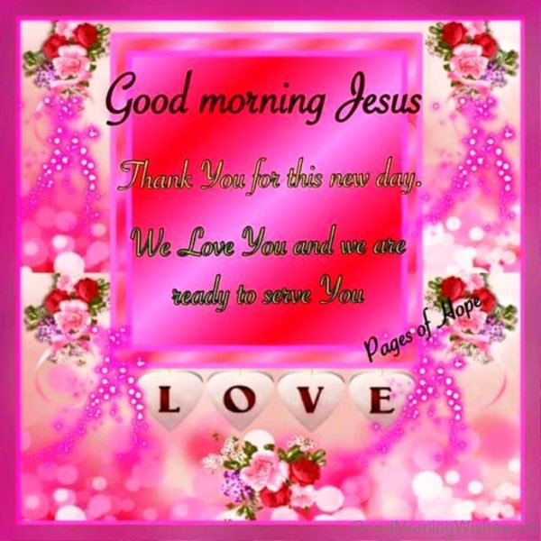 Good Morning Jesus Thank You For This New Day
