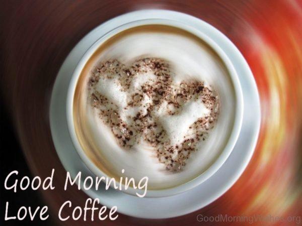 Good Morning Love Coffee