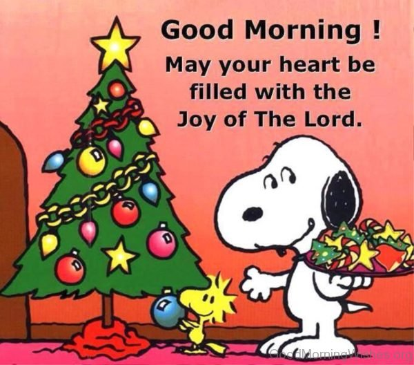 Good Morning May Your Heart Be Filled With The Joy Of The Lord