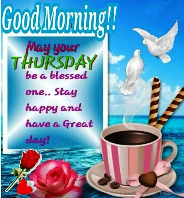 Good Morning May Your Thursday Be A Blessed One