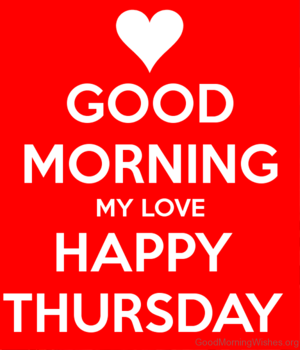 Good Morning My Love Happy Thursday