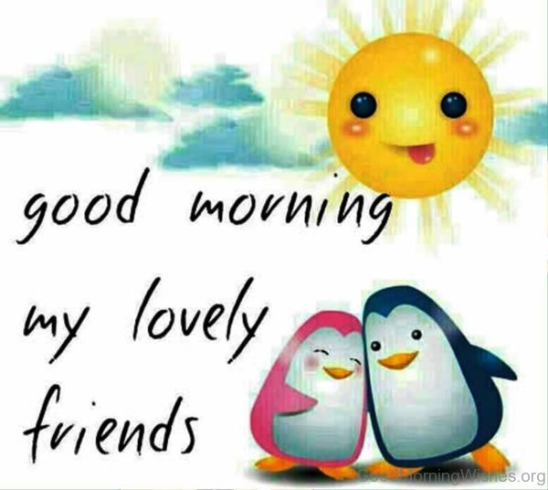 Good Morning My Lovely Friends