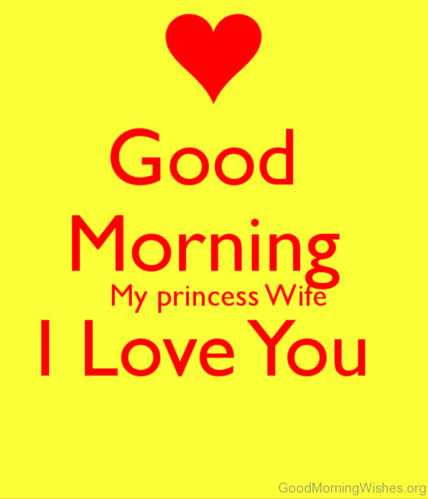 Good Morning My Princess Wife I Love You