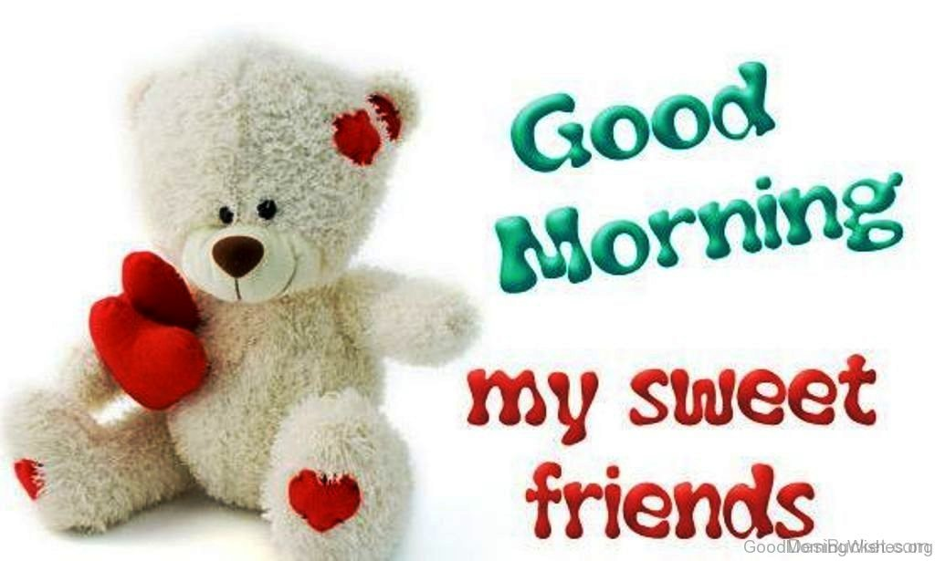 Good Morning Friend Images : Good morning wishes my friends