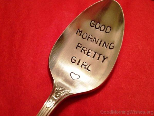 Good Morning Pretty Girl