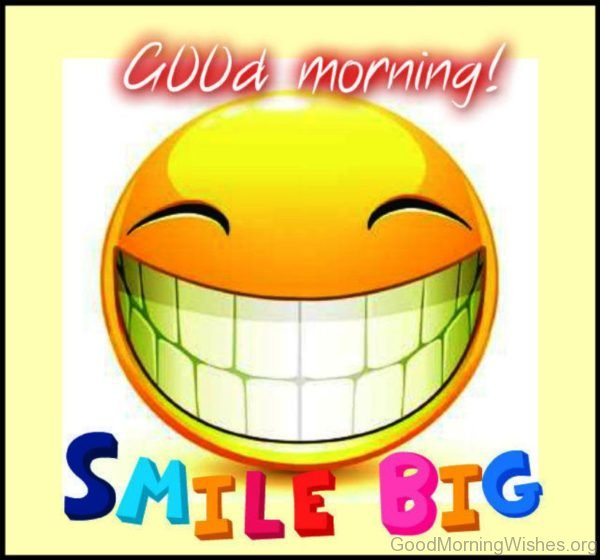 Good Morning Smile Big