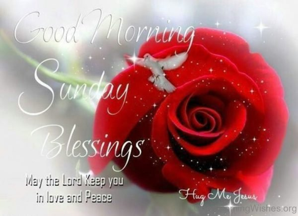 Good Morning Sunday Blessings May The Lord Keep You In Love And Peace