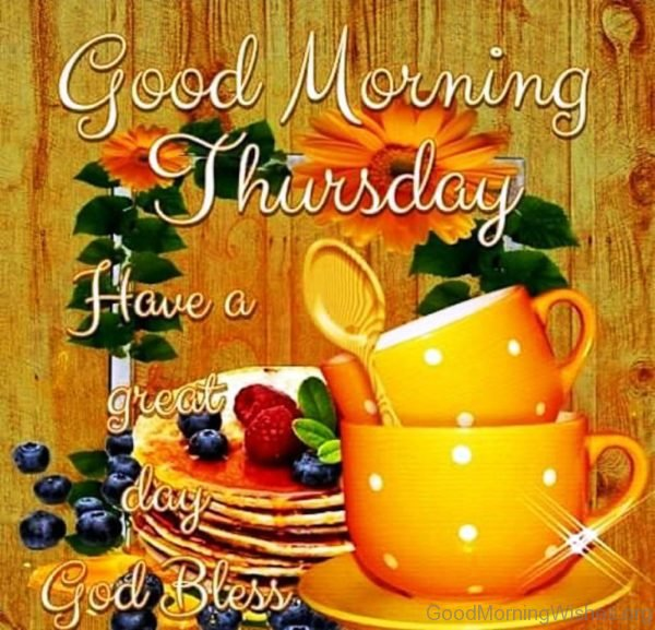 Good Morning Thursday Have A Great Day God Bless