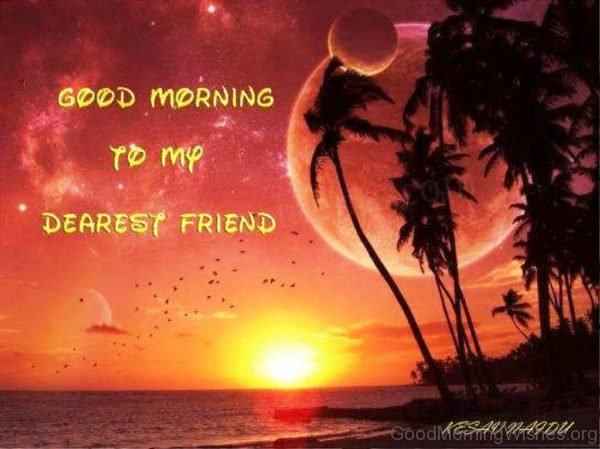 Good Morning To My Dearest Friend