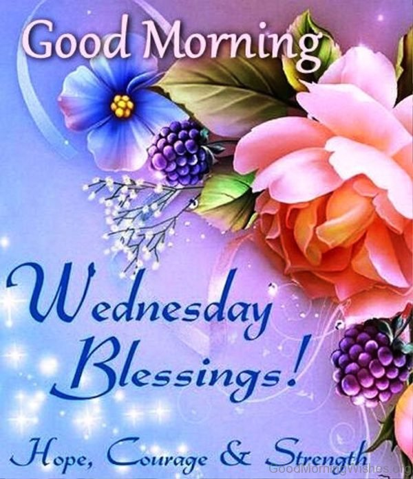 Good Morning Widnesday Blessing Hope Courage And Strength