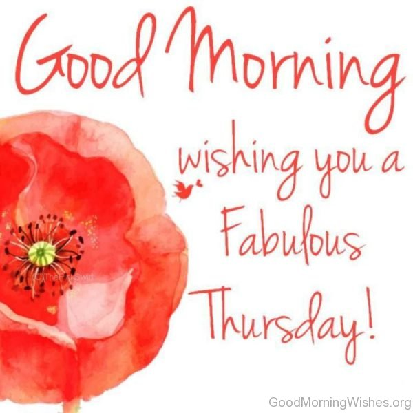Good Morning Wishing You A Fabulous Thursday