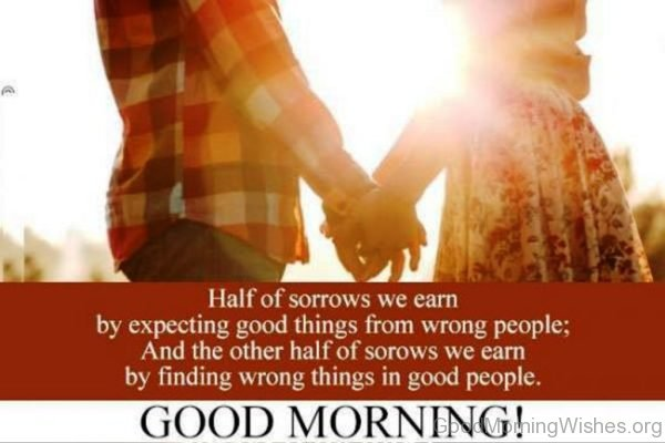 Half Of Sorrow We Earn By Expecting Good Thing