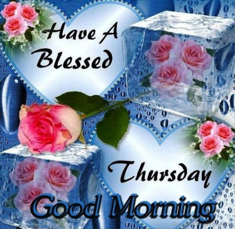 Have A Blessed Thursday Good Morning
