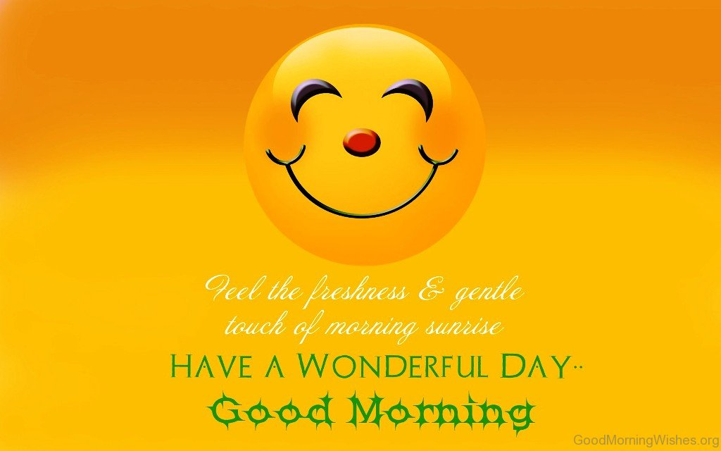 Good Morning Have A Great Day Quotes : Good morning wishes
