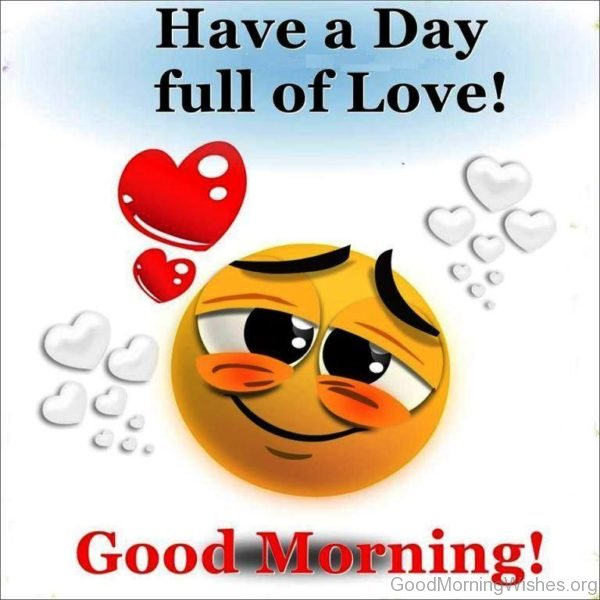 Have Day Full Of Love Good Morning