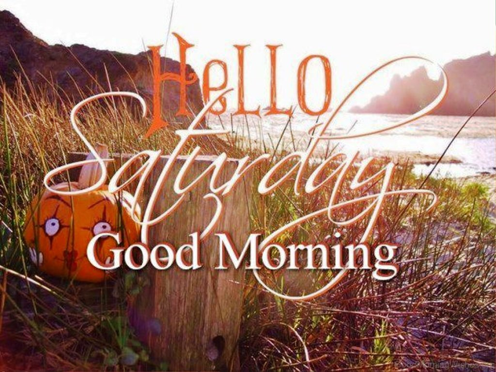 Hello Saturday Good Morning