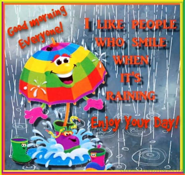 I Like People Who Smile When Its Raining Enjoy Your Day