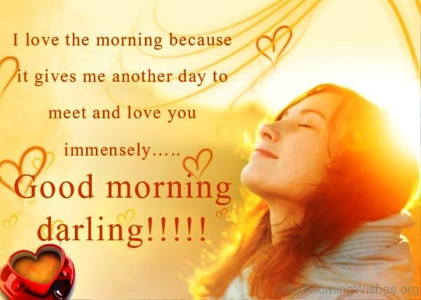 I Love The Morning Because It Gives Me Another Day To Meet And Love You