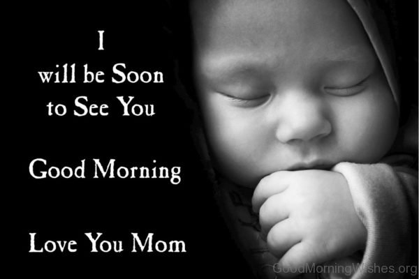 I Will Be Soon To See You Good Morning