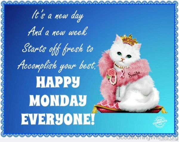Its A New Day And A New Week Starts Off Fresh To Accomplish Your Best