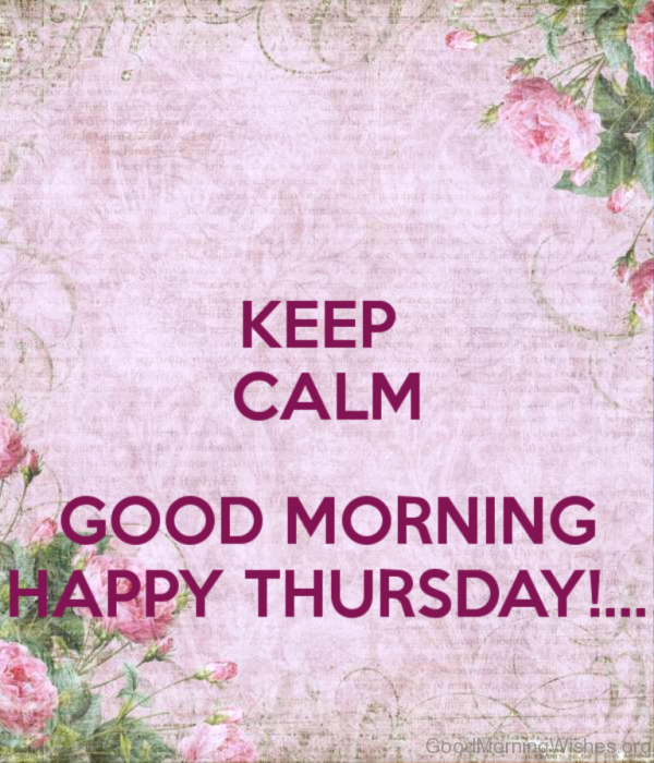 Keep Calm Good Morning Happy Thursday