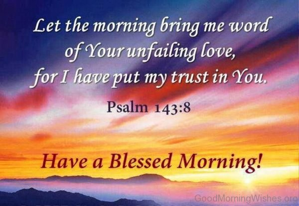 Let The Morning Bring Me Word Of Your Unfailing Love