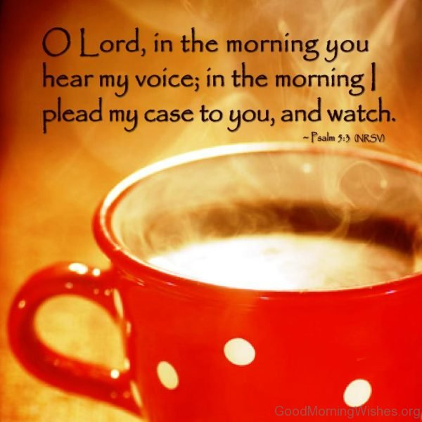 O Lord In The Morning You Hear My Voice