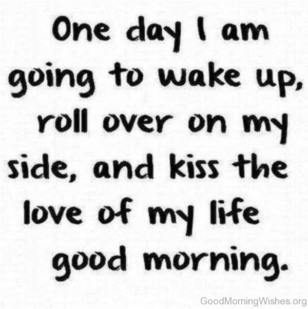 One Day I Am Going To Wake Up