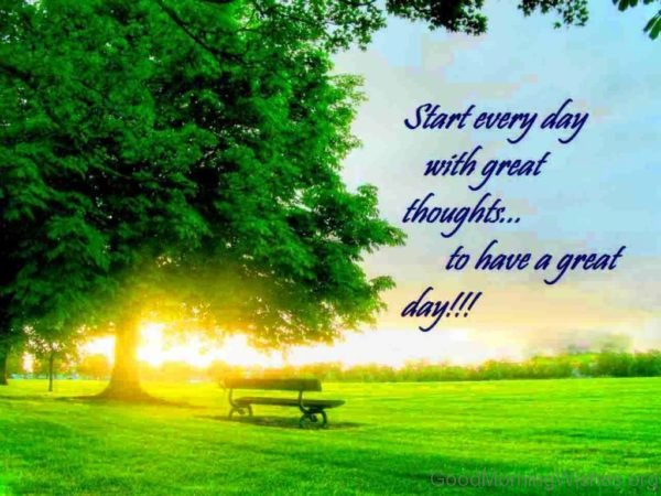 Start Every Day With Great Thoughts To Have A Great Day