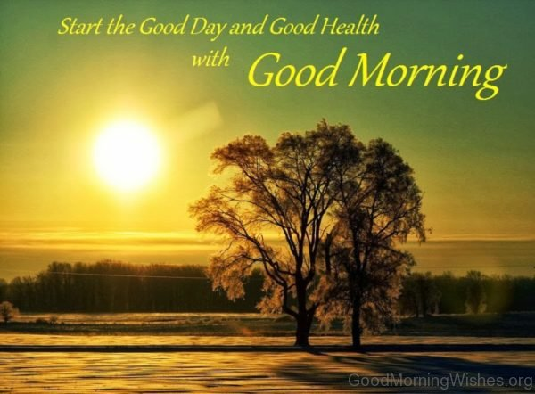 Start The Good Day And Good Health With Good Morning
