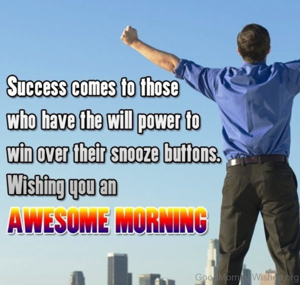Success Comes To Those Who Have The Will Power To Win