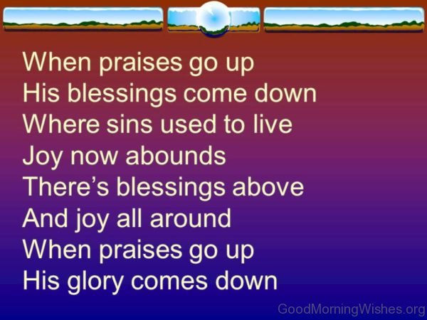 When Praises Go Up His Blessing Come Down
