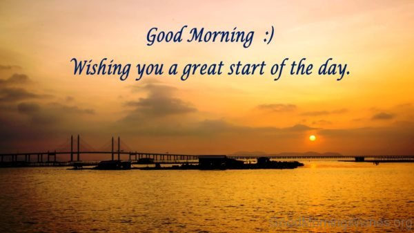 Wishing You A Great Start Of The Day