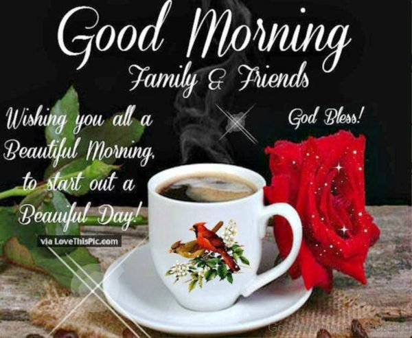 Wishing You All A Beautiful Morning To Start Out A Beautiful Dau