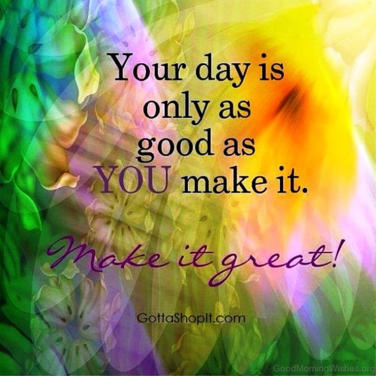 Good Morning You Made It : Good morning quotes to starts your day