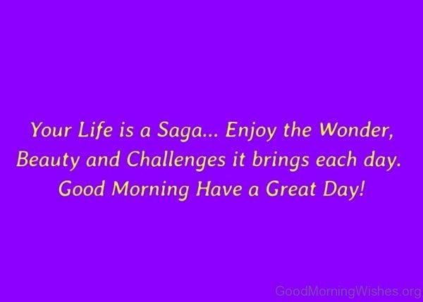 Your Life Is A Saga Enjoy The Wonder
